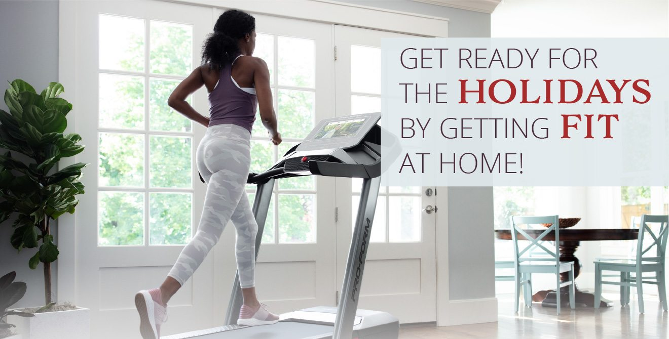 GET READY FOR THE HOLIDAYS BY GETTING FIT AT HOME!