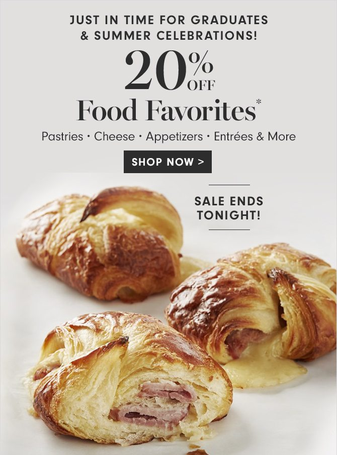 JUST IN TIME FOR GRADUATES & SUMMER CELEBRATIONS! 20% OFF Food Favorites* - SHOP NOW