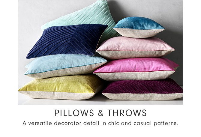 PILLOWS & THROWS - A versatile decorator detail in chic and casual patterns.