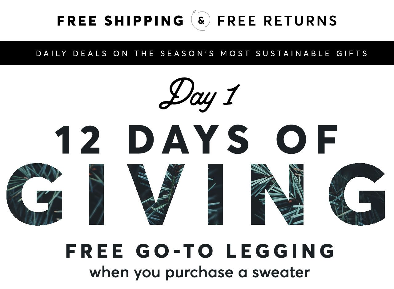 Day 1 of 12 Days of Giving: Free Go-To Legging when you purchase a sweater!