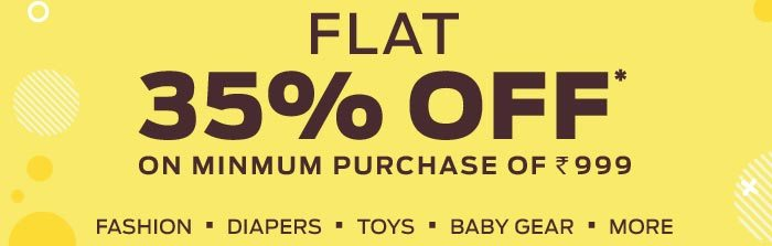 FLAT 35% OFF* on Min. Purchase of Rs. 999