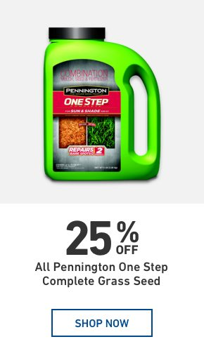 25 percent Off All Pennington One Step Complete Grass Seed.
