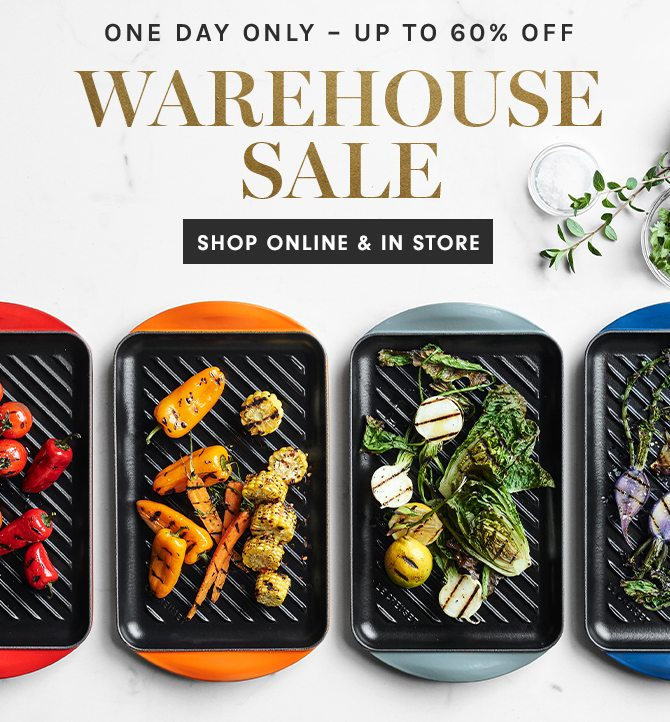ONE DAY ONLY - UP TO 60% OFF - WAREHOUSE SALE - SHOP ONLINE & IN STORE