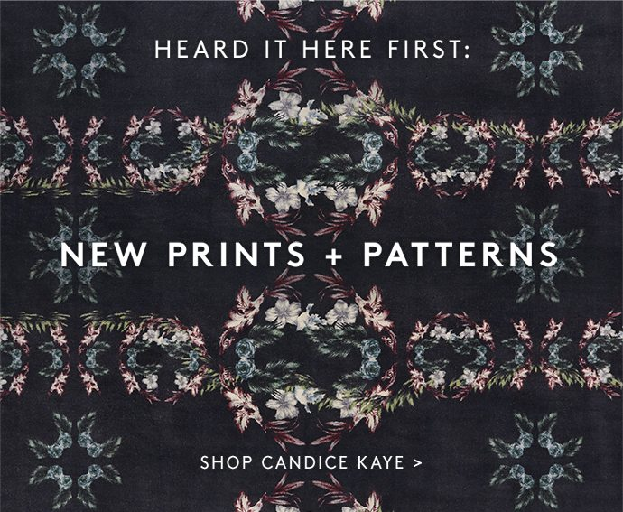 HEARD IT HERE FIRST: NEW PRINTS + PATTERNS