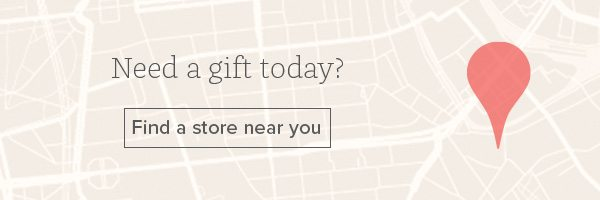 Need a gift today? Find a store near you