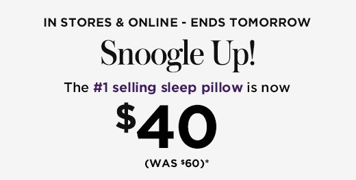 Snoogle Up! the #1 selling sleep pillow is now $40! (Was $60)* shop snoogle