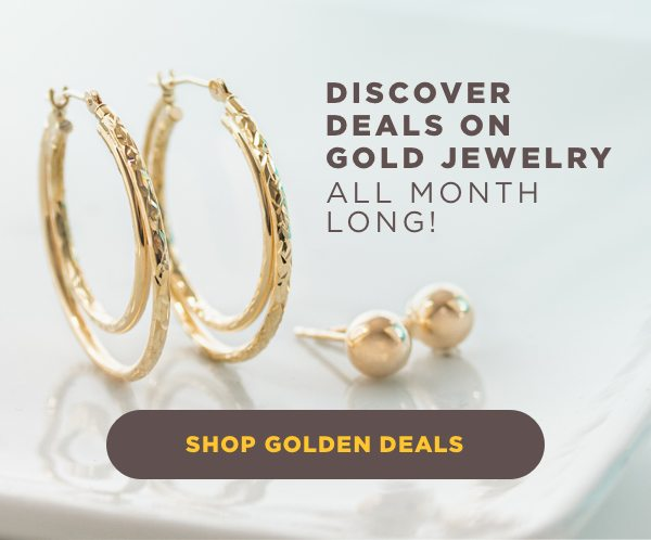 Explore Golden Deals during the month of May.
