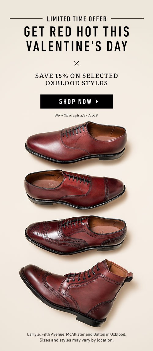 Limited Time Offer. Get Red Hot This Valentine's Day. Save 15% On Selected Oxblood Styles. Shop Now ▸