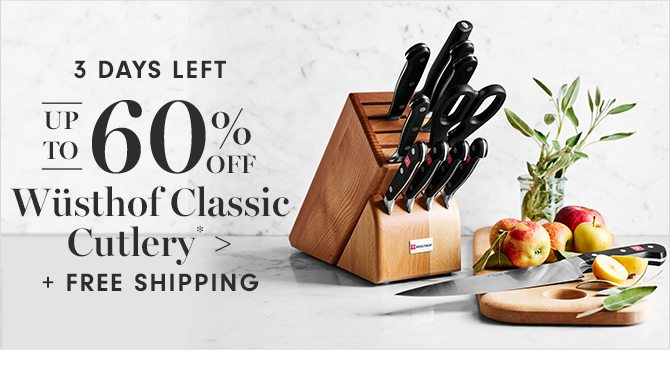 3 DAYS LEFT - UP TO 60% OFF Wüsthof Classic Cutlery* + FREE SHIPPING