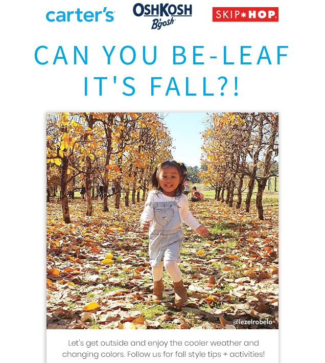 carter's® | OshKosh B'gosh® | SKIP*HOP® | CAN YOU BE-LEAF IT'S FALL?! | Let's get outside and enjoy the cooler weather and changing colors. Follow us for fall style tips + activities!