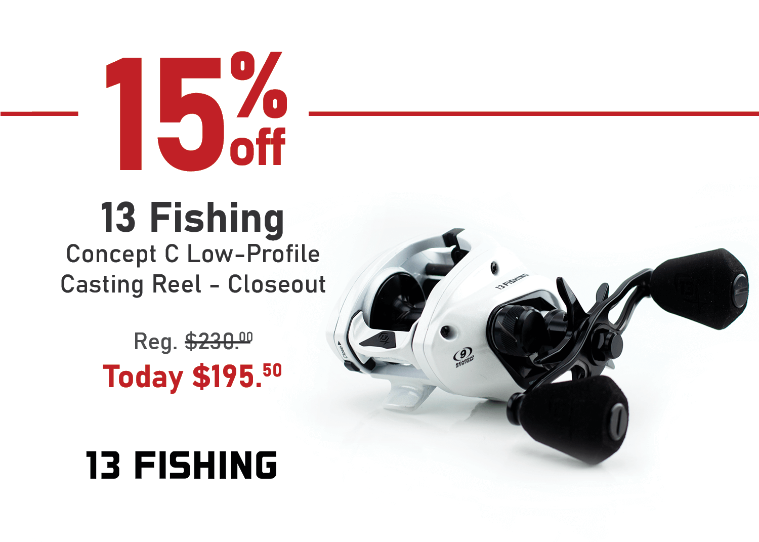 Save 15% on the 13 Fishing Concept C Low-Profile Casting Reel - Closeout