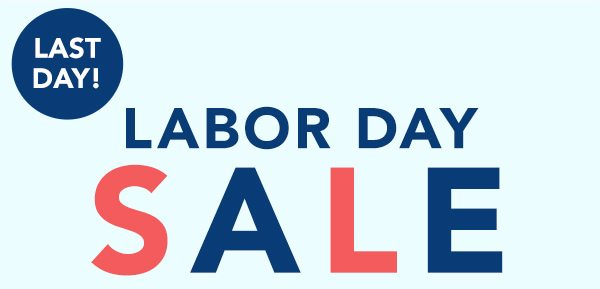 Last day! Labor Day Sale.