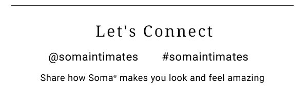 Share how Soma makes you look and feel amazing
