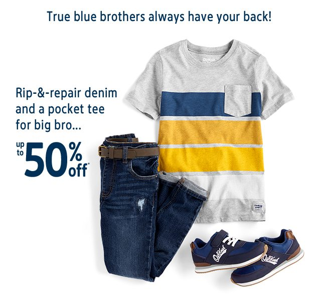 True blue brothers always have your back!   Rip-&-repair denim and a pocket tee for big bro...   up to 50% off*