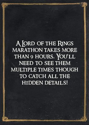 A Lord of the Rings marathon takes more than 9 hours. You'll need to see them multiple times though to catch all the hidden details!