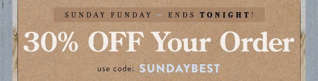30% Off Your Order