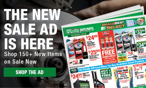 The New Sale Ad is Here - O'Reilly Auto Parts Email Archive