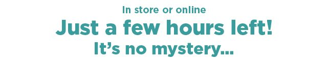 redeem your mystery offer using the promo code displayed here during checkout. shop now.