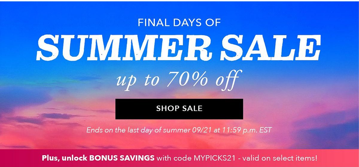 Final Days of Summer Sale. Up to 70% off