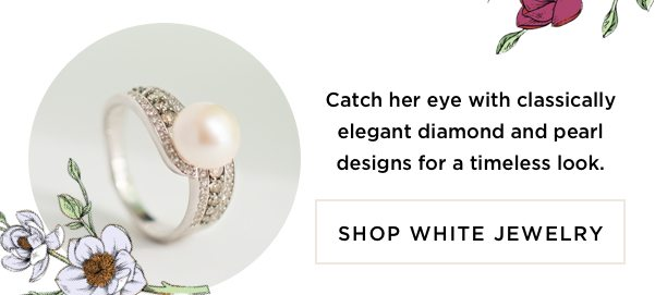 Catch her eye with classically elegant diamond and pearl designs for a timeless look.