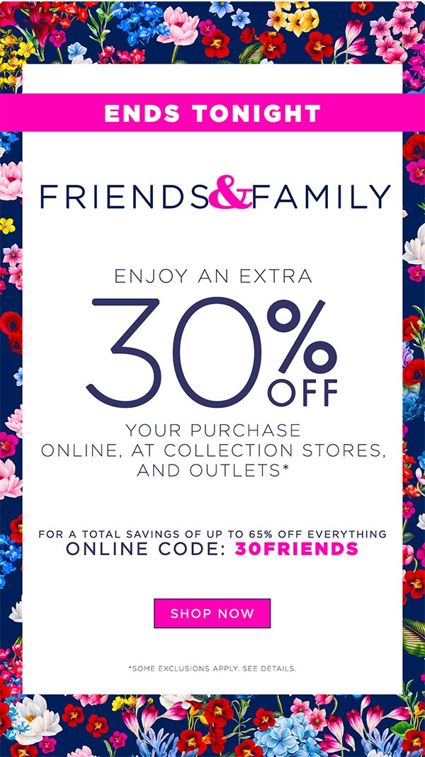 Friends and Family - Extra 30% Off Your Order