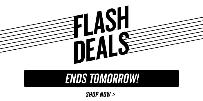 Flash Deals Ends Tomorrow
