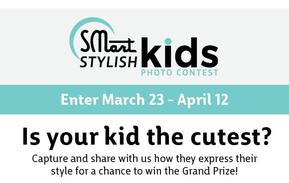SMart Stylish Kids Photo Content - enter March 23 - April 12 - is your kid the cutest? Capture and share with us how they express their style for a chanve to win the Grand Prize!