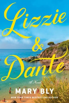 BOOK   Lizzie & Dante: A Novel by Mary Bly