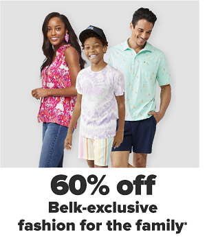 60% off Belk-exclusive fashion for the family.