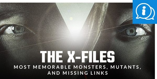 The X-Files: Most Memorable Monsters, Mutants, And Missing Links
