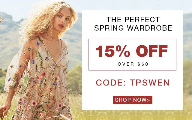 THE Perfect Spring Wardrobe 15% OFF OVER $50 CODE: TPSWEN SHOP NOW>