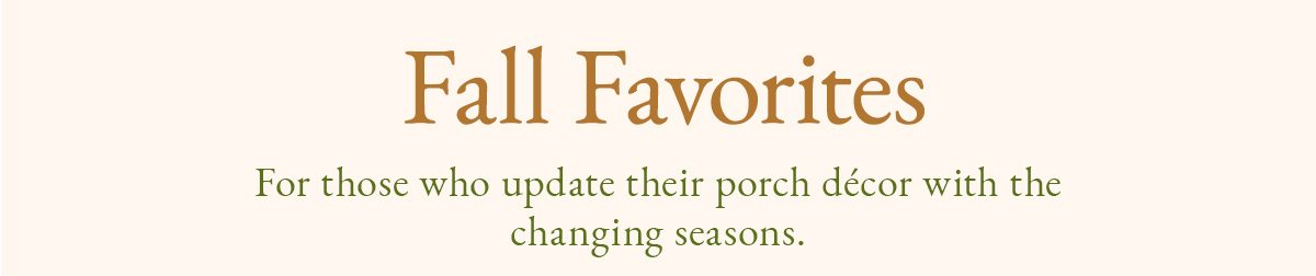 Fall Favorites | SHOP NOW