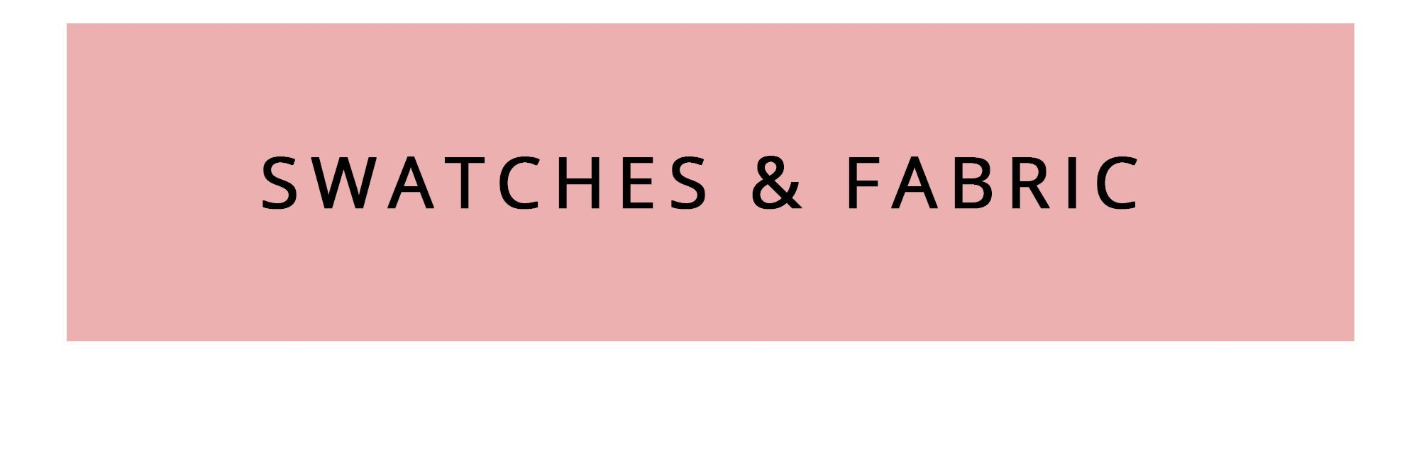 swatches and fabric