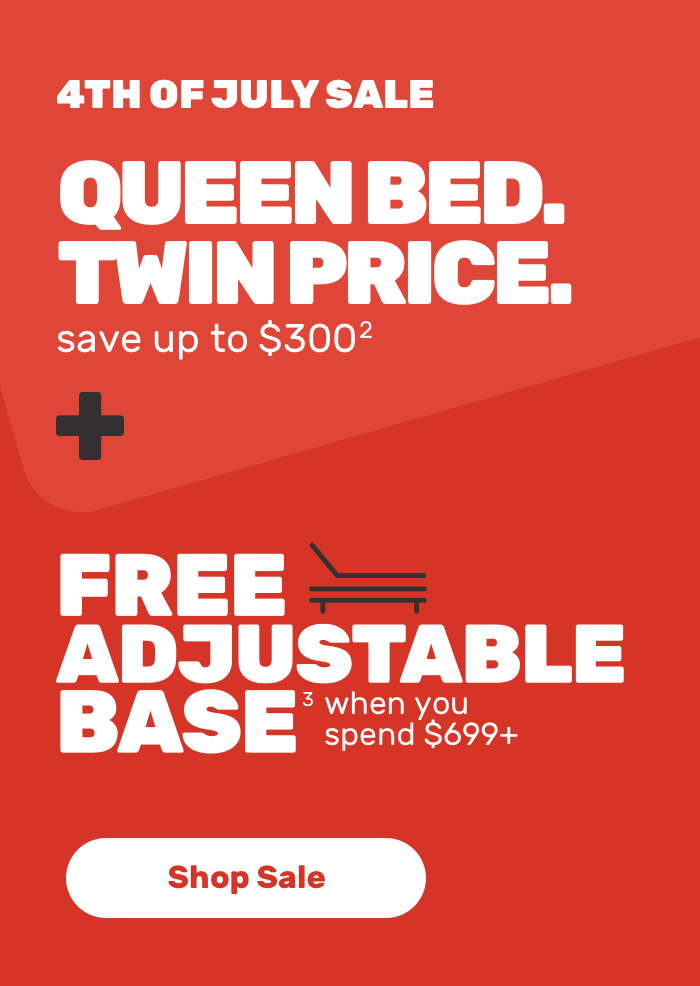 4th of July Sale Queen Bed Twin Price save upto $300 + free Adjustable base when you spend $699