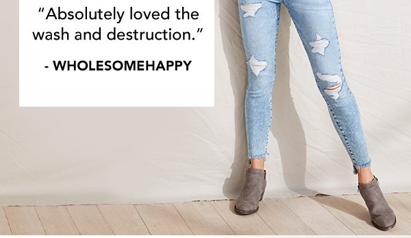 'Absolutely loved the wash and destruction.' -WHOLESOMEHAPPY