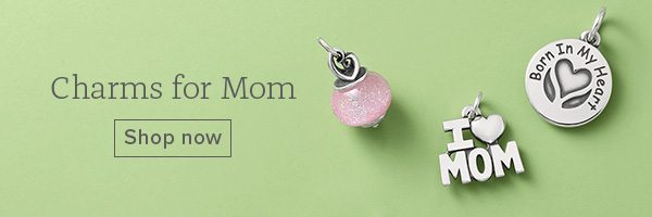 Charms for Mom - Shop now