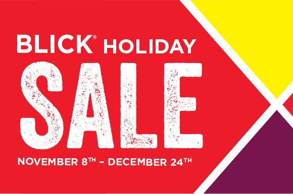 Blick Holiday Sale - November 8th - December 24th