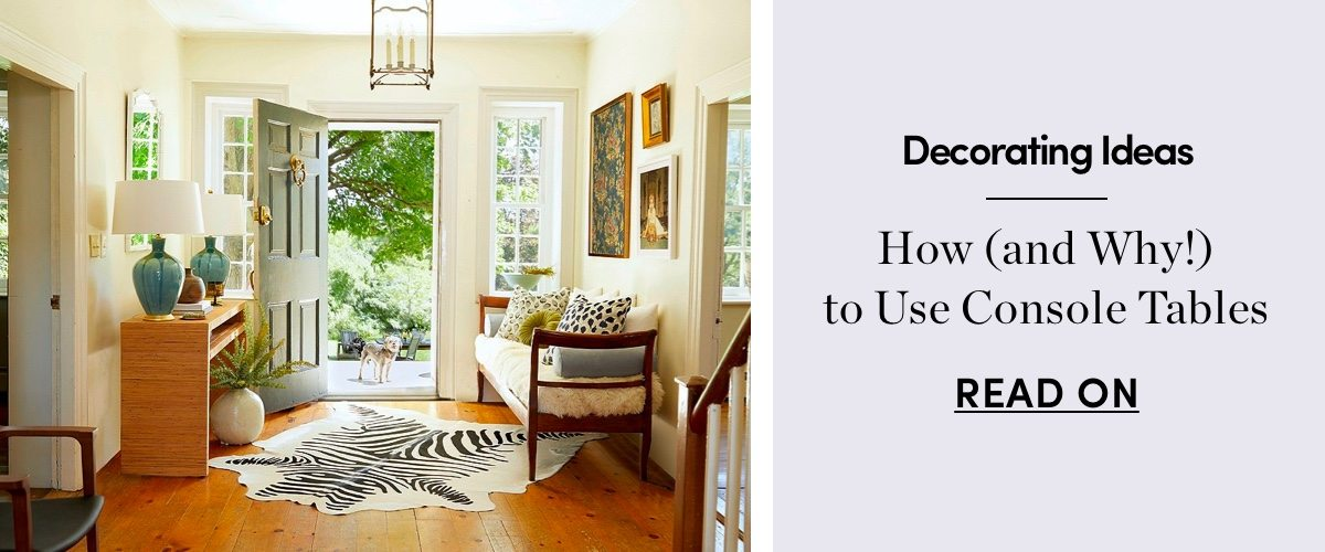 How (and Why!) to Use Console Tables