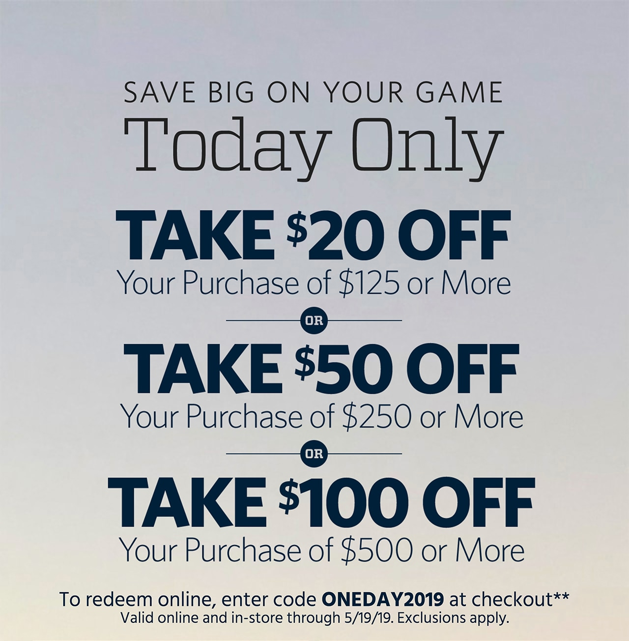 Save Big On Your Game Today Only | Take $20 Off Your Purchase of $125 or More or Take $50 Off Your Purchase of $250 or More or Take $100 Off Your Purchase of $500 or More | If after 5/20/19, 11:59pm, Sorry! You missed this promotion, but you can still shop this week's deals. | SHOP NOW