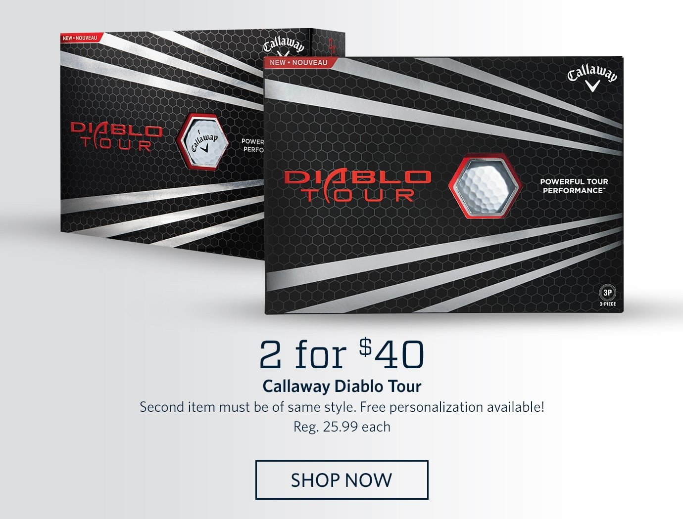 2 for $40 Callaway Diablo Tour | Second item must be of same style. Free personalization available! Reg. 25.99 each | SHOP NOW