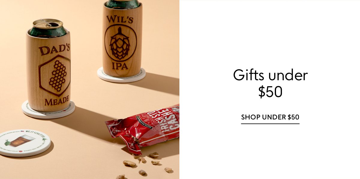 Shop our Father's Day gift guides: Gifts under $50