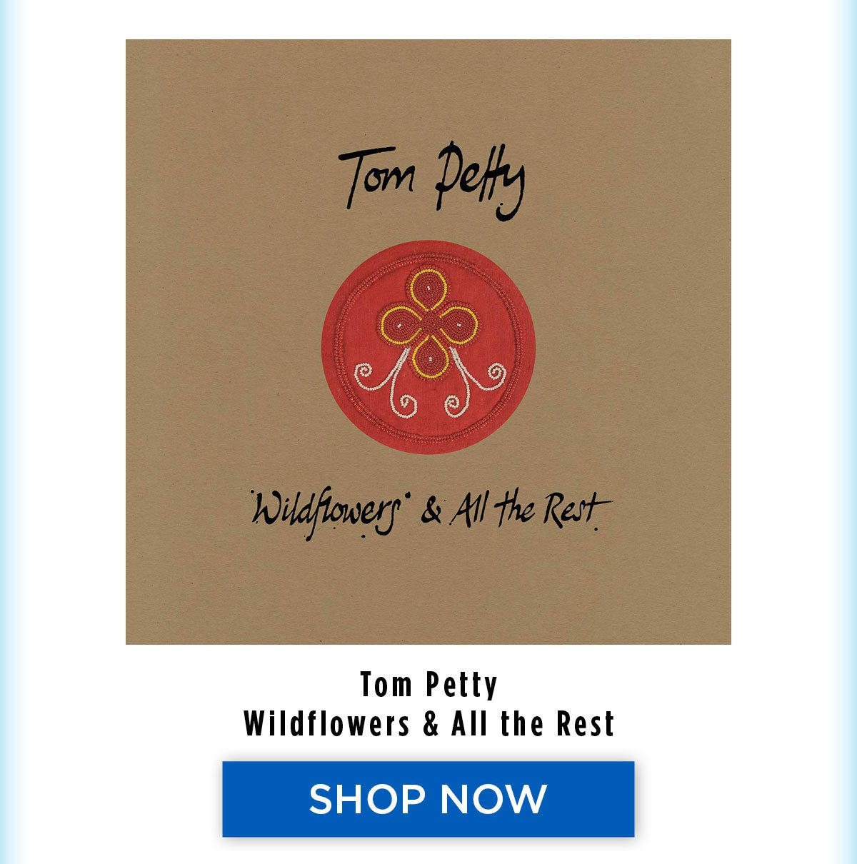 Tom Petty - Wild Flowers & all the rest