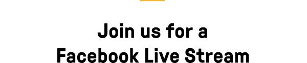 Join us for a Facebook Live Stream - Find out more