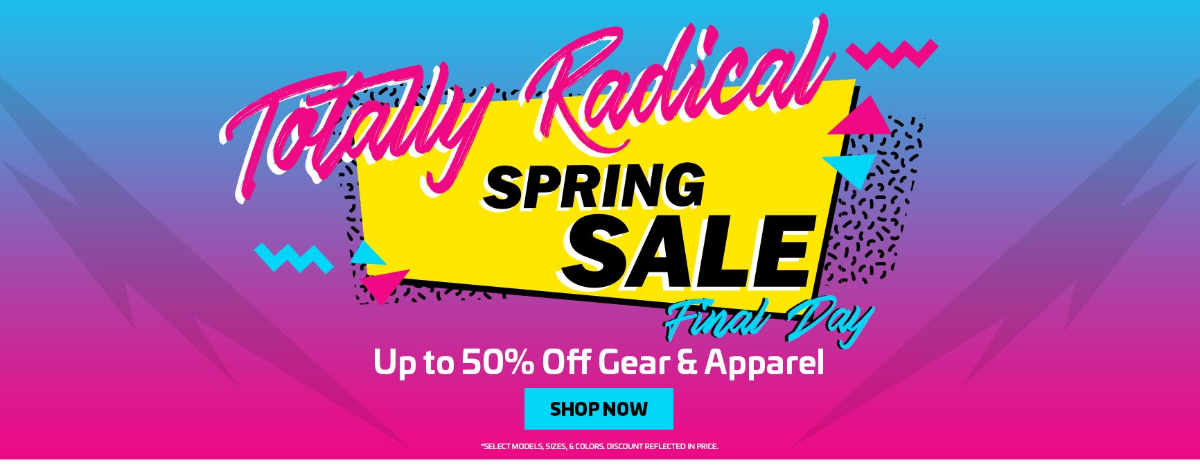 SHOP THE TOTALLY RADICAL SPRING SALE - BANNER