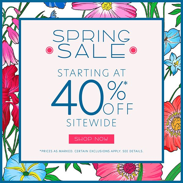 Spring Sale - Starting at 40% OFF