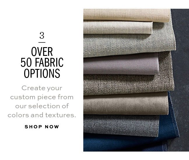 3 OVER 50 FABRIC OPTIONS