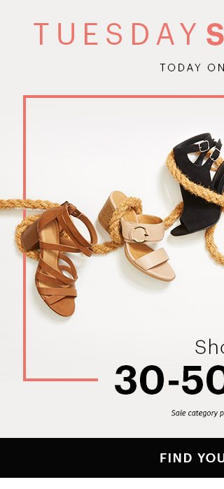 e15820dfa261 Tuesday Shoesday® Today Online Only Shoes 30-50% Off Find Your Shoes Sale