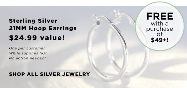 Free sterling silver hoops with a purchase $49+. No action required
