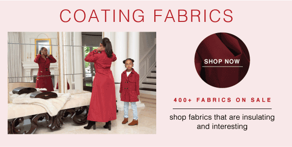 SHOP NOW AND SAVE 15% OFF COATING FABRICS - 400+ IN INVENTORY
