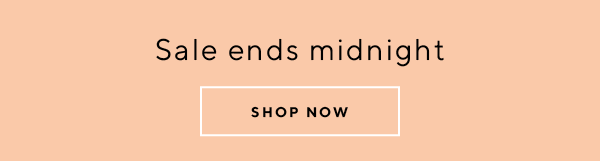 SALE ENDS MIDNIGHT